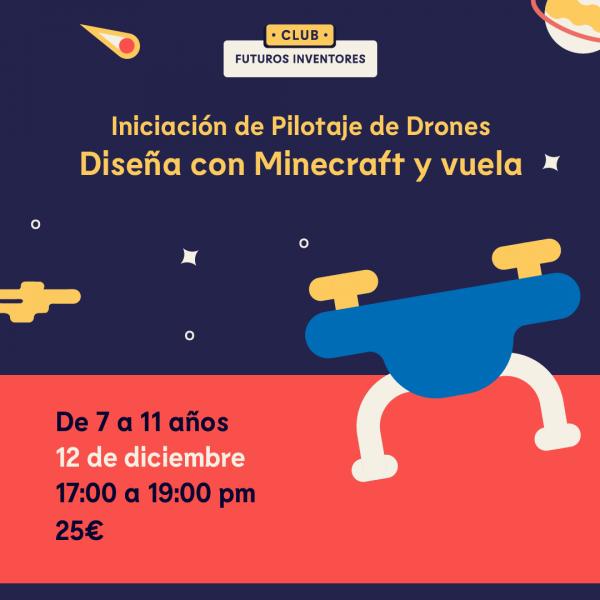 Iniciación de Pilotaje de Drones: Diseña con Minecraft y vuela